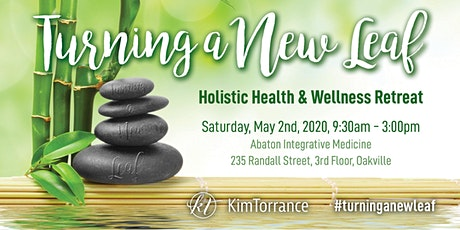 Turning a New Leaf , Holistic Health and Wellness Retreat tickets