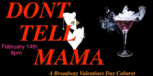 Don't Tell Mama: A Broadway Valentines Day Cabaret