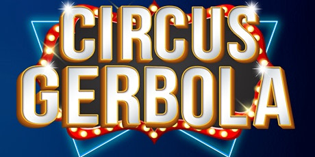 Circus Gerbola in Drogheda 2020 tickets