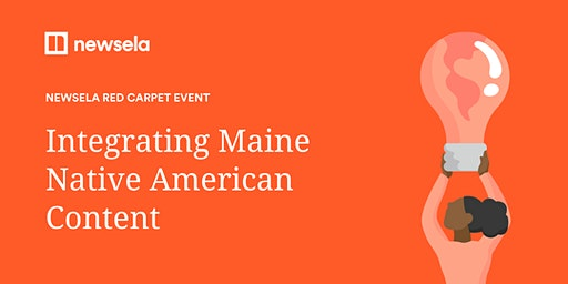 Newsela Red Carpet Event: Integrating Maine Native American Content