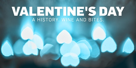 Valentine's Day: A History. Wine and Bites.  tickets