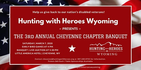 Hunting with Heroes Wyoming Cheyenne Chapter Banquet tickets
