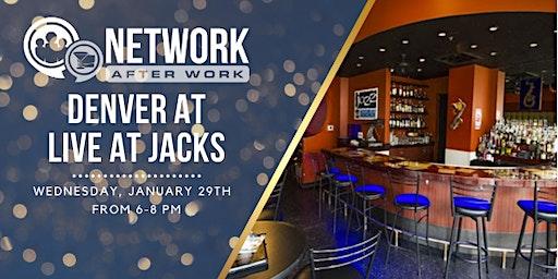 Network After Work Denver at Live at Jacks