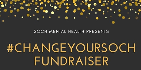 #ChangeYourSOCH Fundraiser tickets