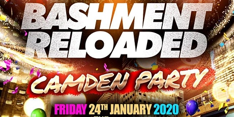 Bashment Reloaded - Camden Party tickets