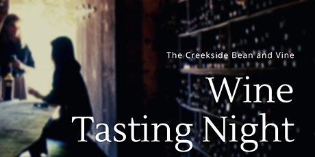 Creekside Bean and Vine Wine Tasting Event tickets