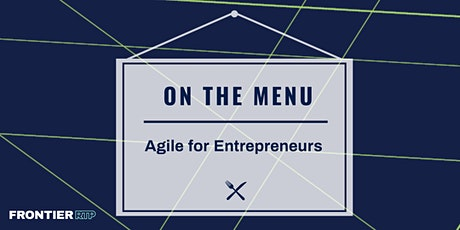 On the Menu: {Agile for Entrepreneurs} tickets