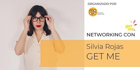 NETWORKINGmaaya con | Silvia Rojas de GET ME entradas