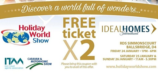 Entry to Holiday World Show Dublin 2020 for Ideal Homes Customers