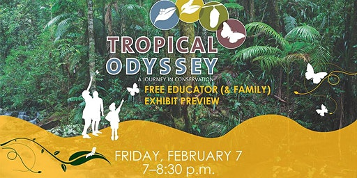 FREE Educator (& Family) Exhibit Preview:  Tropical Odyssey