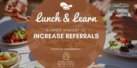 Lunch and Learn: Increase Referrals tickets