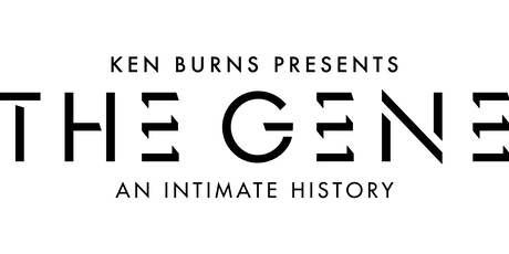 Ken Burns' THE GENE Preview Screening at the Putnam Museum tickets