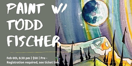 Paint & Sip with Todd Fischer 2.6.20 tickets