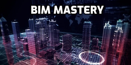 BIM Mastery [LIVE WEBINAR] tickets