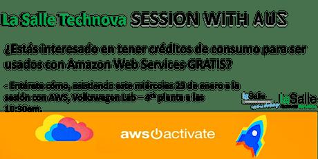 Session with: AWS -  La Salle Technova entradas