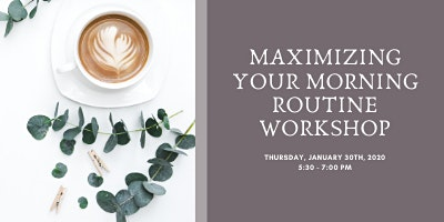 Maximizing Your Morning Routine Workshop