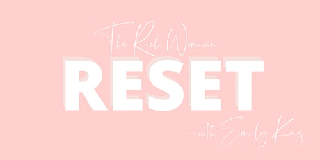 The Rich Woman, Reset! tickets