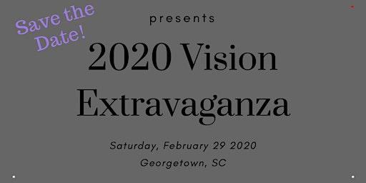 2020 Vision Extravaganza