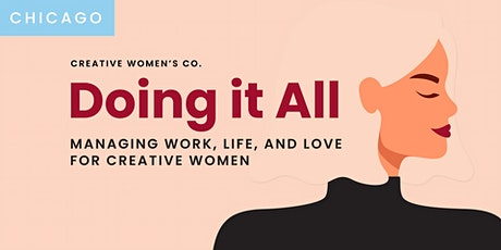Doing It All: Managing Work, Life, and Love for Creative Women tickets