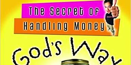 For Children: The Secret of Handling Money God's Way - Spring Session tickets
