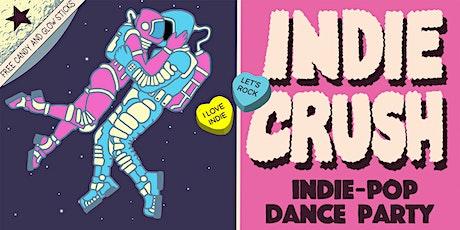 INDIE CRUSH - INDIE POP DANCE PARTY - FREE W/RSVP tickets