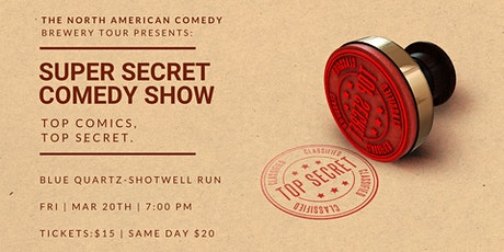 Super Secret Comedy Show at Blue Quartz-Shotwell Run tickets