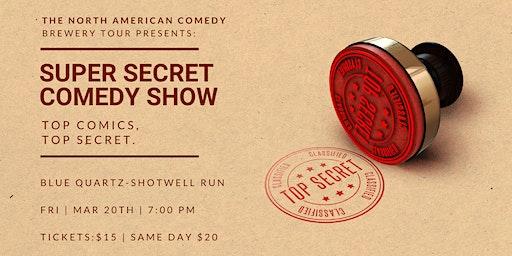 Super Secret Comedy Show at Blue Quartz-Shotwell Run