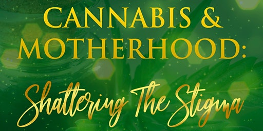 Cannabis & Motherhood: Shattering the Stigma