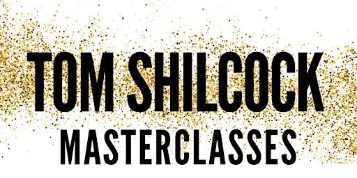 Tom Shilcock Masterclass