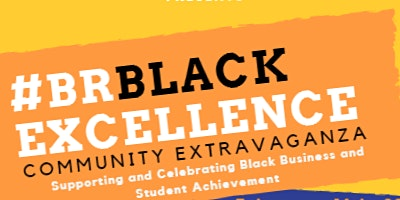 #BRBLACKEXCELLENCE Community Extravaganza: Honoring Black Owned Businesses in Baton Rouge