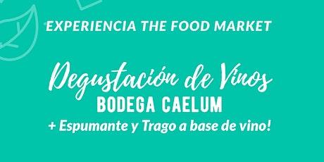 Experiencia The Food Market: Desgustación Vinos y Espumantes Bodega Caelum entradas