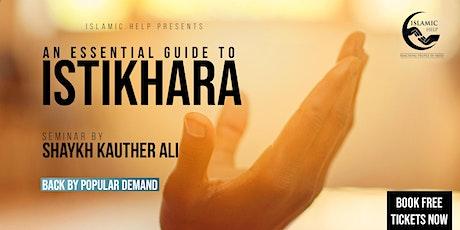 Istikhara - An Essential Guide - London tickets