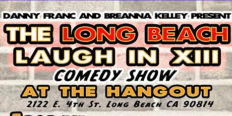 The Long Beach Laugh In XIII  tickets