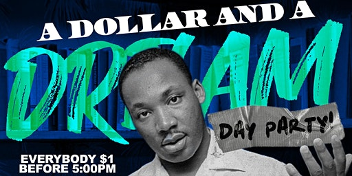 """ A Dollar & A Dream"" DAY PARTY"