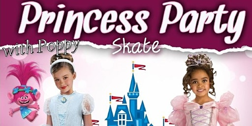 Kids Skate Free With Princess Poppy 1/18/20 12pm (with ticket)
