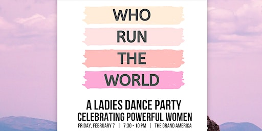 WHO RUN THE WORLD - Ladies Dance Party
