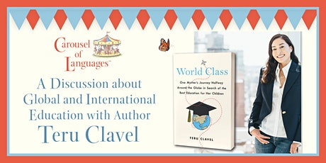 A Discussion on Global Education with Teru Clavel at Carousel of Languages! tickets