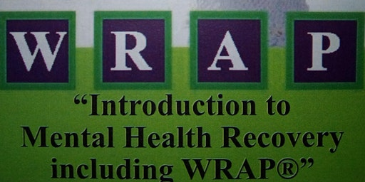 WRAP: Wellness Recovery Action Plan **4 (3 Hour) Sessions**