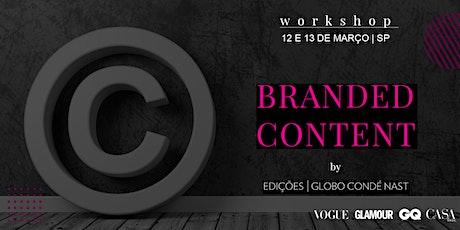 Branded Content by Edições Globo Condé Nast - 12 e 13 de Março - São Paulo ingressos