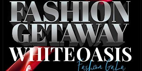 Fashion Getaway  White Oasis tickets