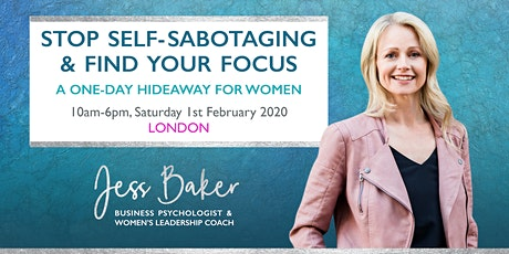 Stop Self-Sabotaging & Find Your Focus - London tickets