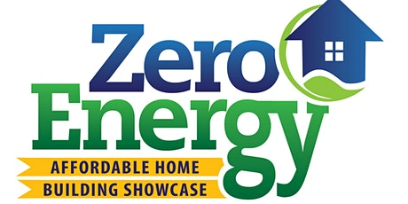 Zero-Energy Affordable Home Building Showcase tickets