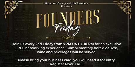 THE FOUNDERS 2ND FRIDAYS tickets