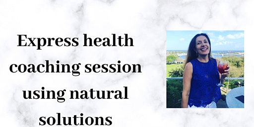 Express health coaching using natural solutions