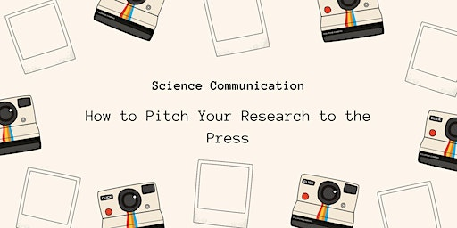 Science Communication: How to Pitch Your Research to the Press