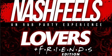 NASHFEELS: An R&B Party Experience (Lovers & Friends Edition) tickets