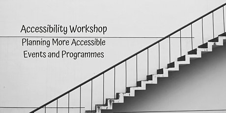 Accessibility Workshop: Planning More Accessible Events and Programmes tickets