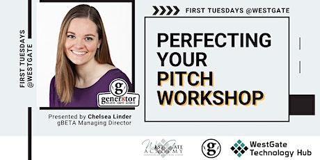 FIRST TUESDAYS @WestGate: Perfecting Your Pitch Workshop with gBETA tickets