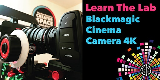 Learn the Lab: Blackmagic Cinema Camera 4K