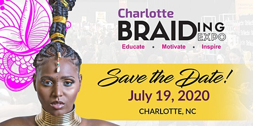 CHARLOTTE BRAIDING EXPO - JULY 19, 2020. BRAIDS. NATURAL HAIR. EDUCATION, NETWORKING, MUSIC,SHOPPING AND MORE. DON'T MISS IT!